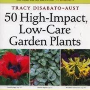 Titel: 50 High-Impact  Low-Care Garden Plants