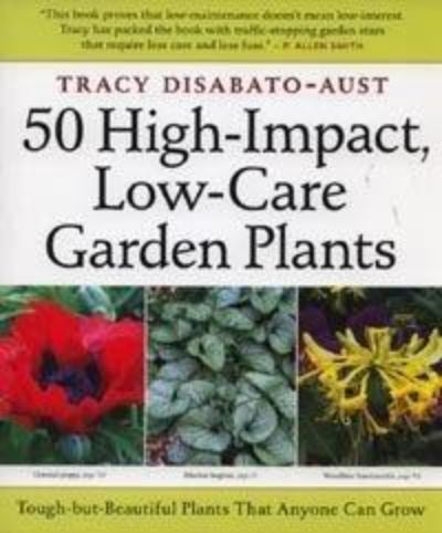 Titel: 50 High-Impact  Low-Care Garden Plants