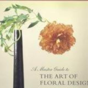 Titel: A Master Guide to the Art of Floral Design