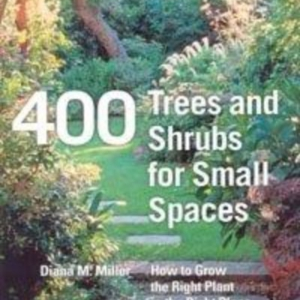 Titel: 400 Trees and Shrubs for Small Spaces