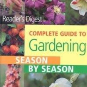 Titel: Complete Guide to Gardening Season by Season