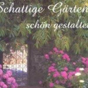 Titel: Schattige Gärten schön gestaltet