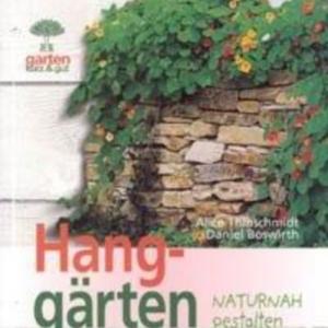 Titel: Hanggärten naturnah gestalten
