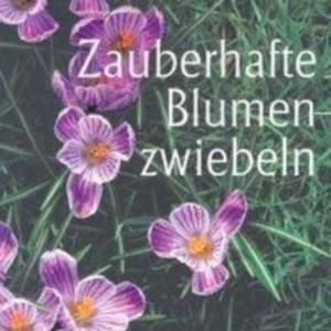 Titel: Zauberhafte Blumenzwiebeln